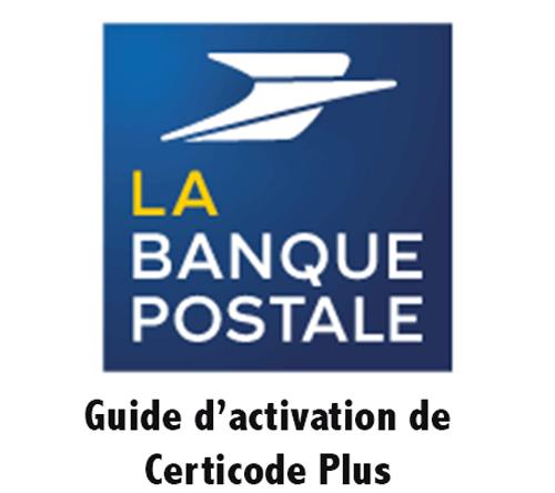 Délai activation certicode banque postale